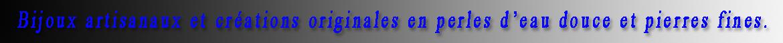 Créatrice de Bijoux en Perles d'eau douce et Pierres fines.